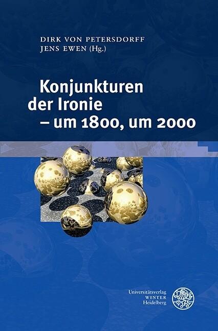 Konjunkturen der Ironie - um 1800, um 2000 als Buch