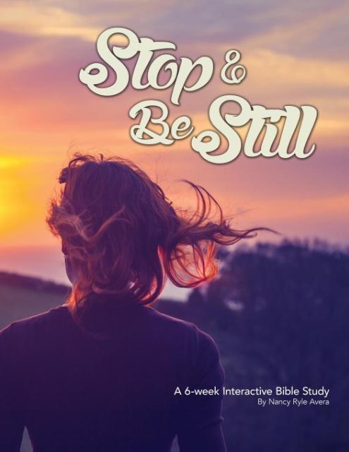 Stop and Be Still als Taschenbuch von Nancy Ryle Avera