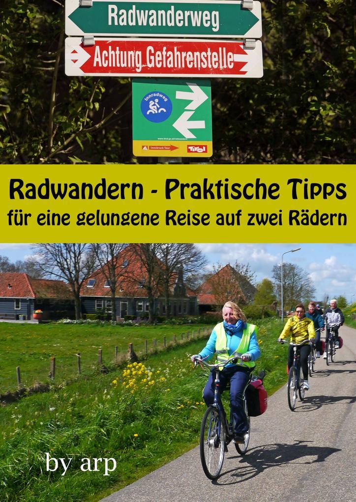 Radwandern - Praktische Tipps für eine gelungene Reise auf zwei Rädern als eBook
