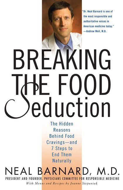 Breaking the Food Seduction: The Hidden Reasons Behind Food Cravings--And 7 Steps to End Them Naturally als Taschenbuch