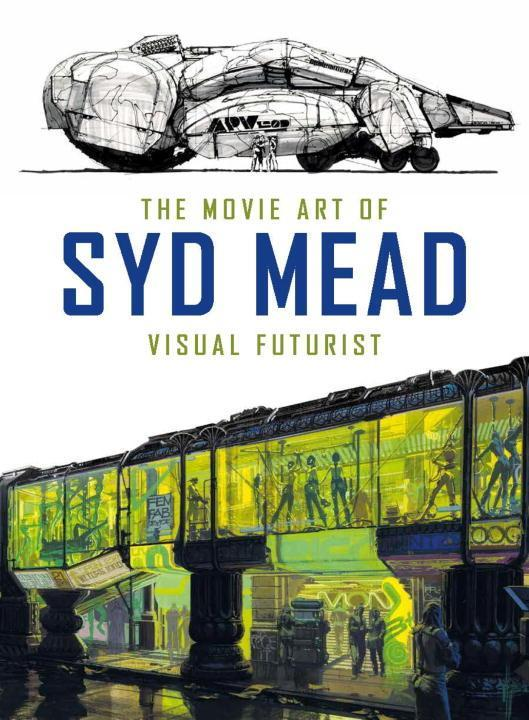 The Movie Art of Syd Mead: Visual Futurist als Buch von Syd Mead
