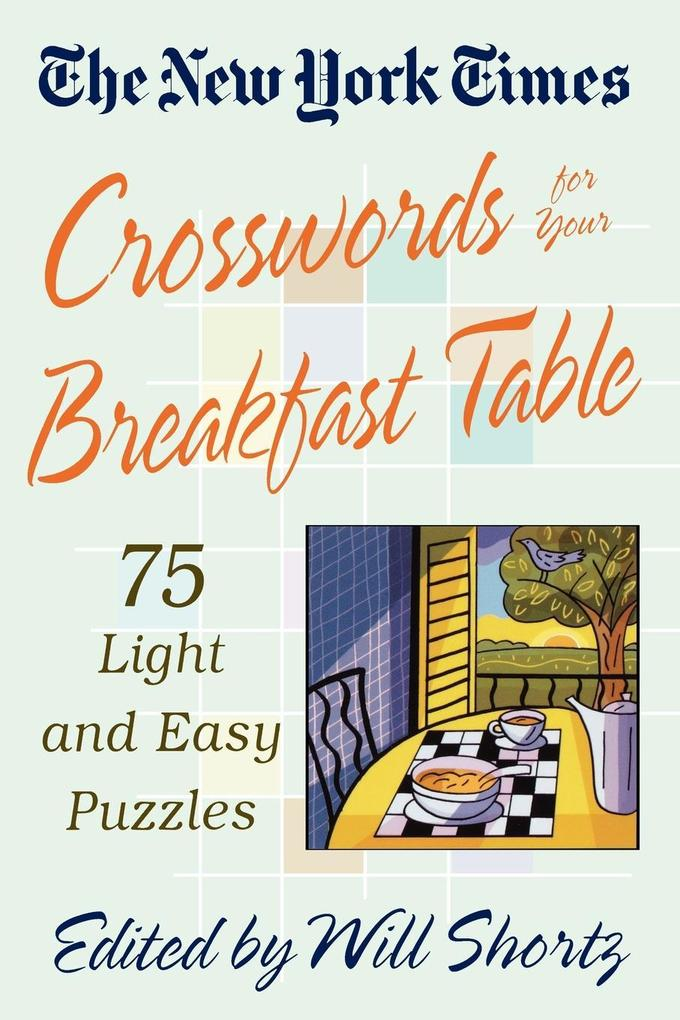 The New York Times Crosswords for Your Breakfast Table als Taschenbuch