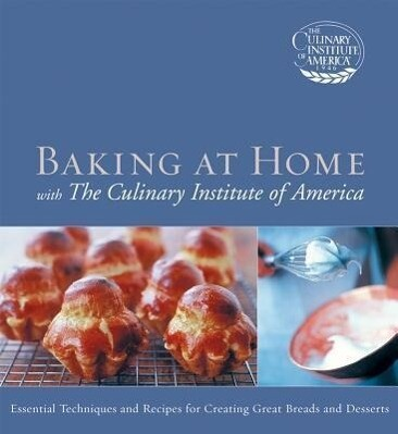 Baking at Home with the Culinary Institute of America als Buch