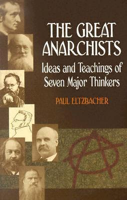The Great Anarchists: Ideas and Teachings of Seven Major Thinkers als Taschenbuch