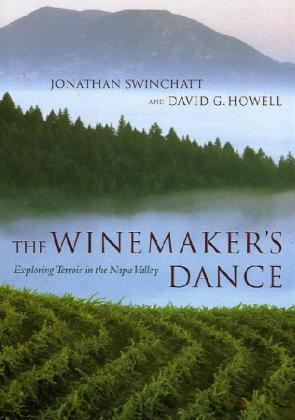The Winemaker's Dance: Exploring Terroir in the Napa Valley als Buch