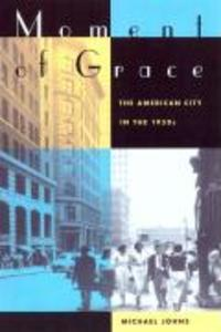 Moment of Grace: The American City in the 1950s als Buch