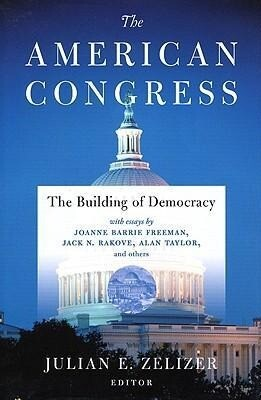 The American Congress: The Building of Democracy als Buch