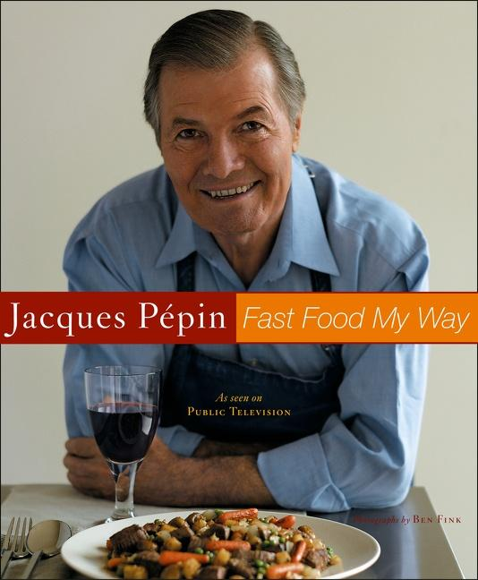 Jacques Pepin Fast Food My Way als Buch