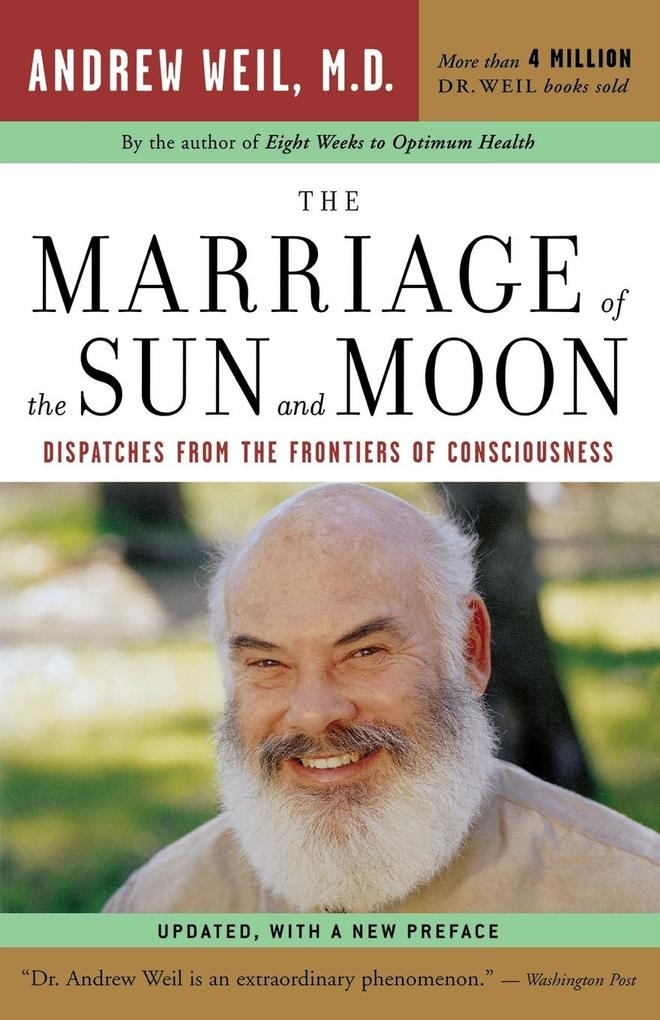 The Marriage of the Sun and Moon: Dispatches from the Frontiers of Consciousness als Taschenbuch