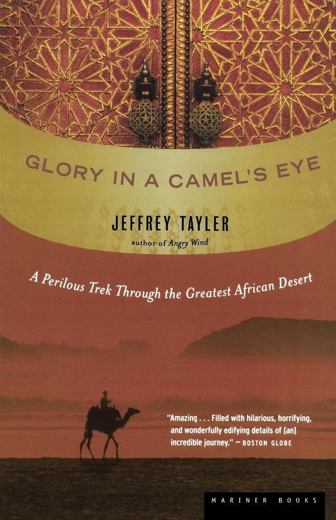 Glory in a Camel's Eye: A Perilous Trek Through the Greatest African Desert als Taschenbuch