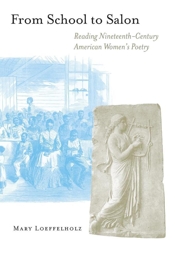 From School to Salon: Reading Nineteenth-Century American Women's Poetry als Taschenbuch