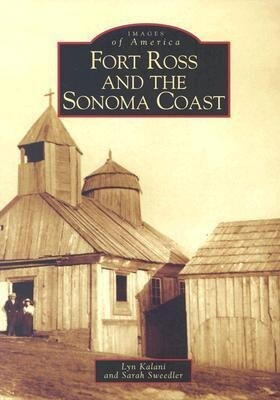 Fort Ross and the Sonoma Coast als Taschenbuch