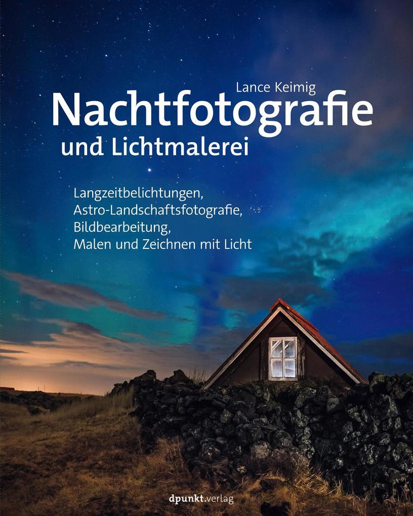 Nachtfotografie und Lichtmalerei als eBook epub