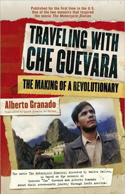 Traveling with Che Guevara: The Making of a Revolutionary als Taschenbuch