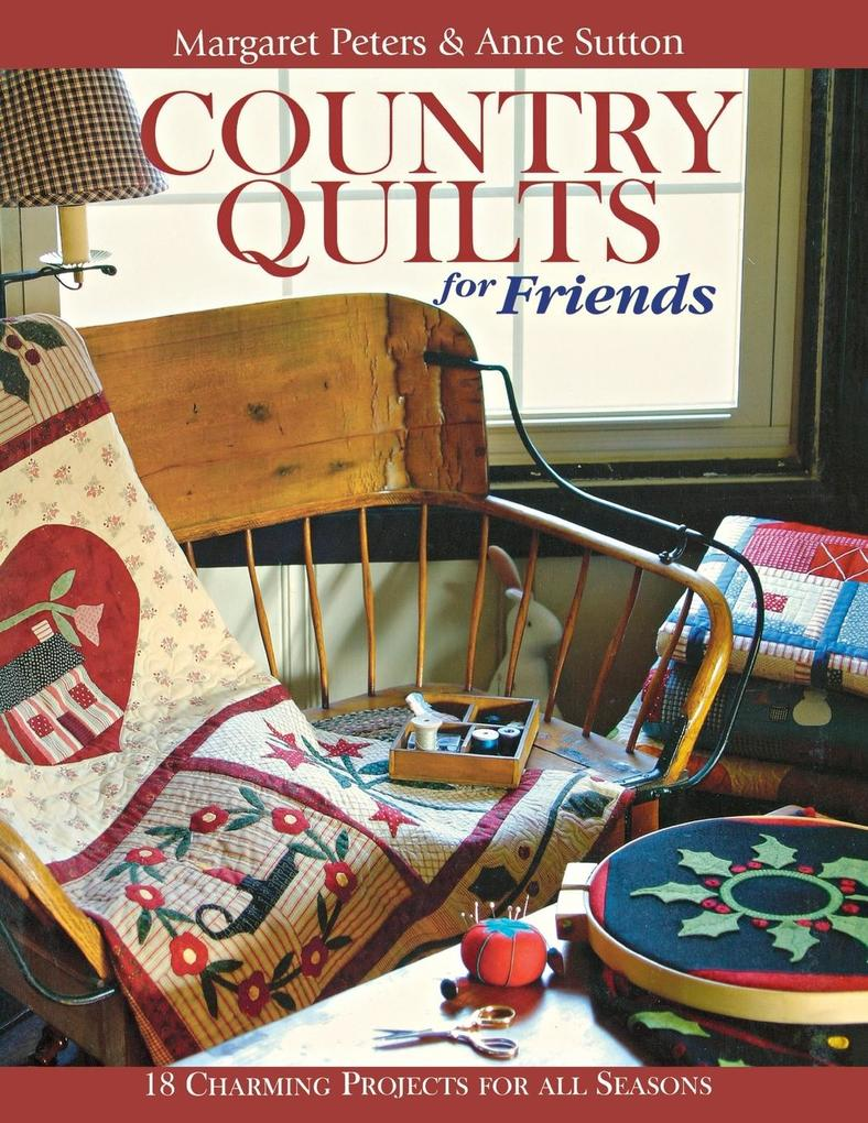Country Quilts for Friends - Print on Demand Edition als Taschenbuch