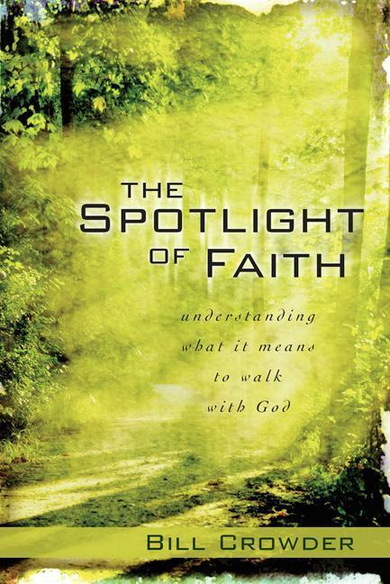 The Spotlight of Faith: What It Means to Walk with God als Taschenbuch