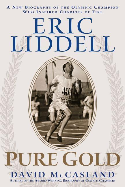 Eric Liddell: Pure Gold: The Olympic Champion Who Inspired Chariots of Fire als Taschenbuch