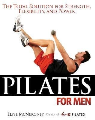 Pilates for Men: The Total Solution for Strength, Flexibility, and Power als Taschenbuch