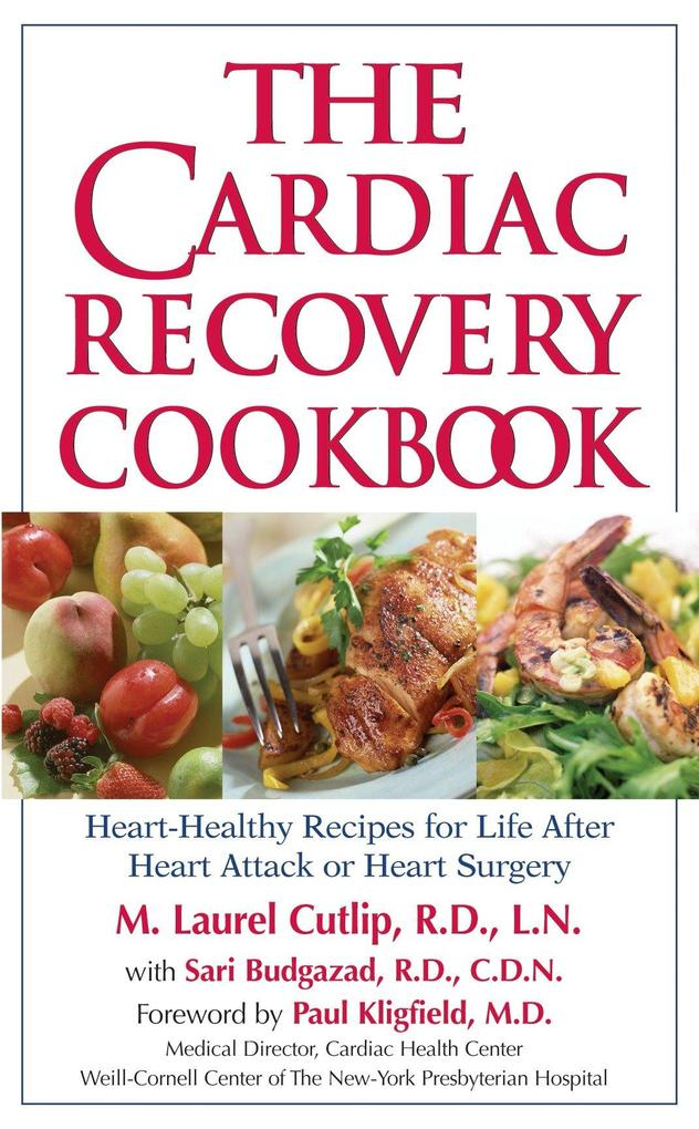 The Cardiac Recovery Cookbook: Heart-Healthy Recipes for Life After Heart Attack or Heart Surgery als Taschenbuch