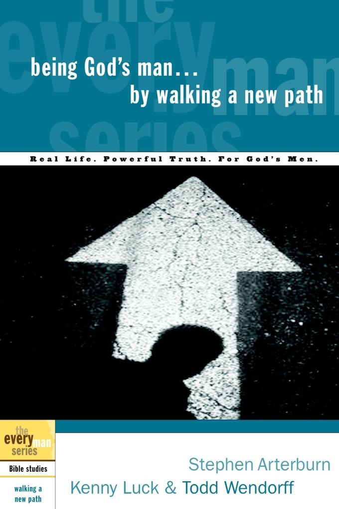 Being God's Man by Walking a New Path: Real Life. Powerful Truth. for God's Men als Taschenbuch