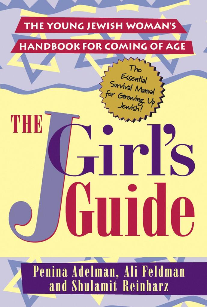 The Jgirls Guide: The Young Jewish Woman's Handbook for Coming of Age als Taschenbuch
