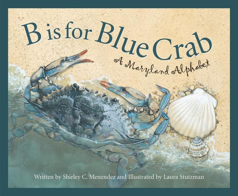 B Is for Blue Crab: A Maryland als Buch