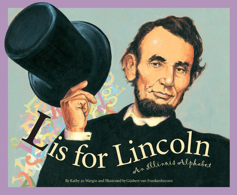 L Is for Lincoln: An Illinois als Taschenbuch