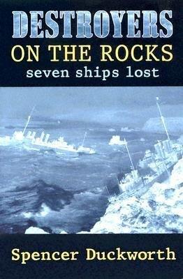 Destroyers on the Rocks: Seven Ships Lost als Taschenbuch