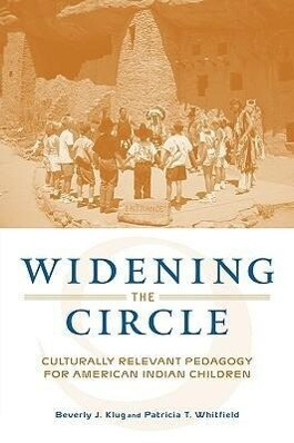 Widening the Circle: Culturally Relevant Pedagogy for American Indian Children als Taschenbuch
