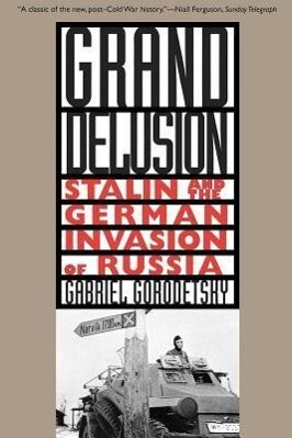 Grand Delusion: Stalin and the German Invasion of Russia als Buch