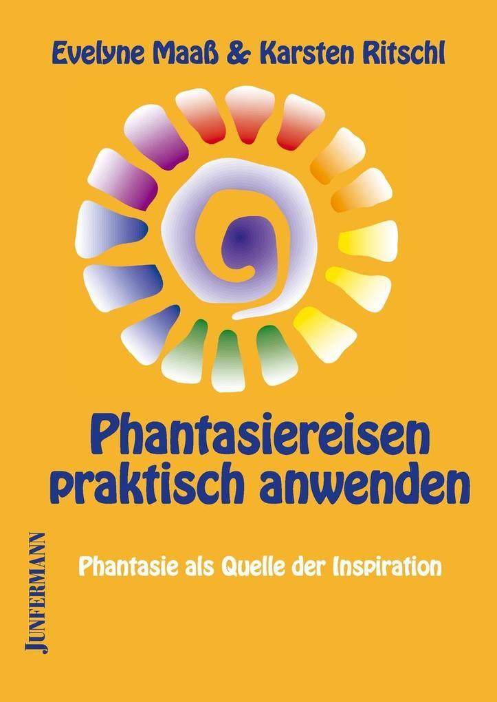Phantasiereisen praktisch anwenden als Buch