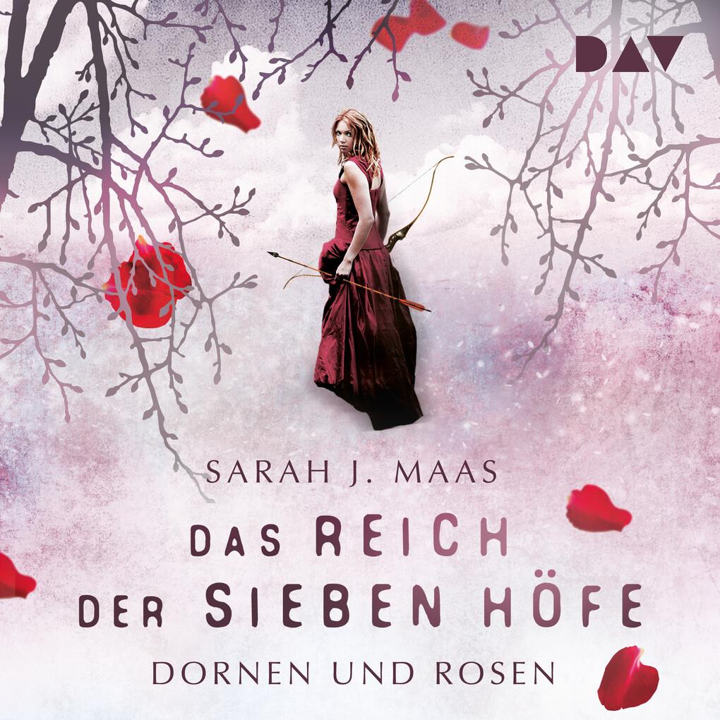 Das Reich der Sieben Höfe - Teil 1: Dornen und Rosen als Hörbuch Download