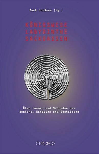 Königswege, Labyrinthe, Sackgassen als Buch