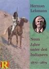 Neun Jahre unter den Indianern, 1870 - 1879