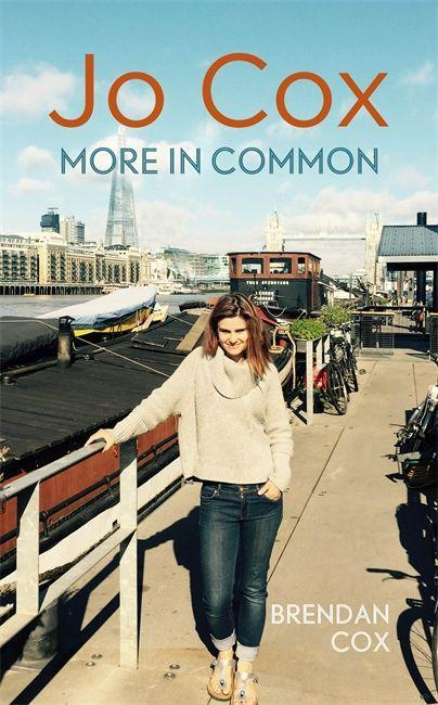 Jo Cox - More in Common als Buch von Brendan Cox