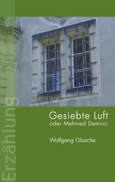 Gesiebte Luft oder Mehmed Demirci als Buch