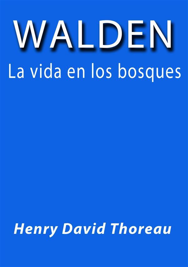 Walden la vida en los bosques als eBook von Henry David Thoreau, Henry David Thoreau - Henry David Thoreau