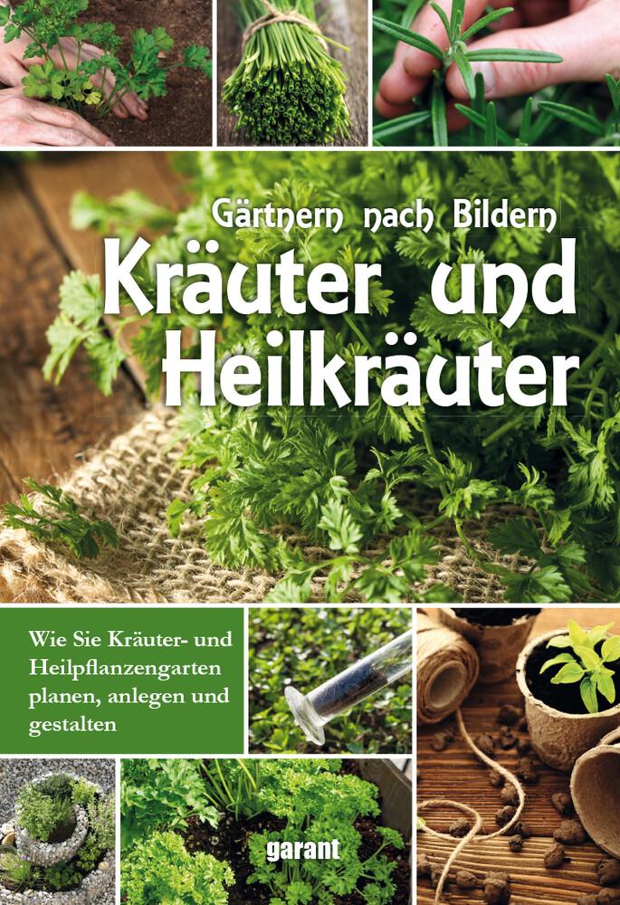 Gärtnern nach Bildern Kräuter und Heilkräuter a...