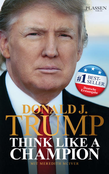 Donald J. Trump - Think like a Champion als Buch von Donald J. Trump