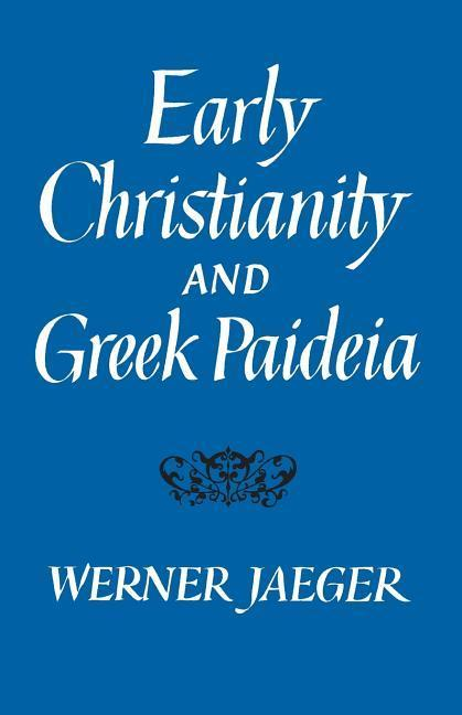 Early Christianity and Greek Paideia als Buch