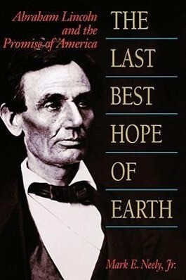 The Last Best Hope of Earth: Abraham Lincoln and the Promise of America als Buch