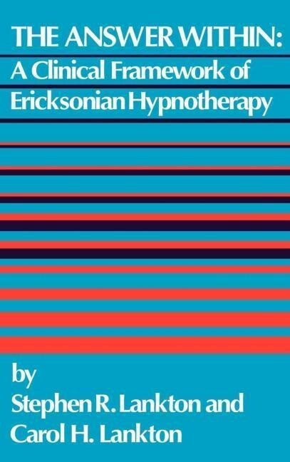 Answer Within: A Clinical Framework of Ericksonian Hypnotherapy als Buch