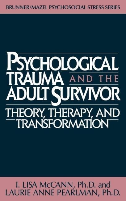 Psychological Trauma and Adult Survivor Theory: Therapy and Transformation als Buch