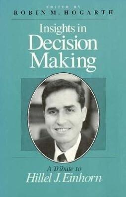 Insights in Decision Making: A Tribute to Hillel J. Einhorn als Buch