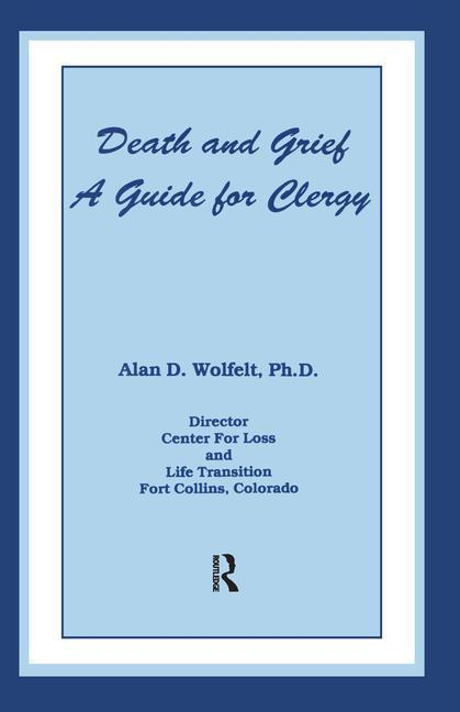 Death and Grief: A Guide for Clergy and Others Involved in Care of the Bereaved als Buch