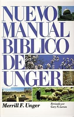 Nuevo Manual Bíblico de Unger = The New Unger's Bible Handbook als Taschenbuch