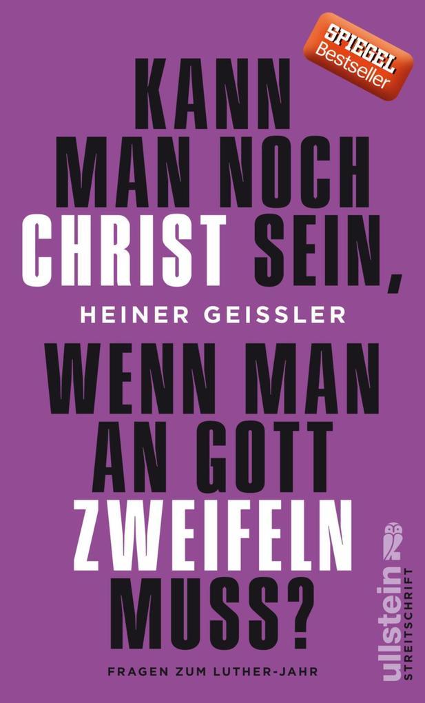 Kann man noch Christ sein, wenn man an Gott zweifeln muss? als eBook epub