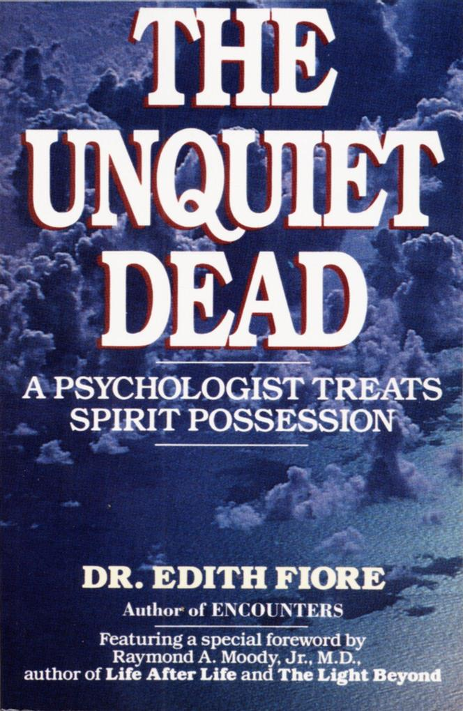 The Unquiet Dead: A Psychologist Treats Spirit Possession als Taschenbuch
