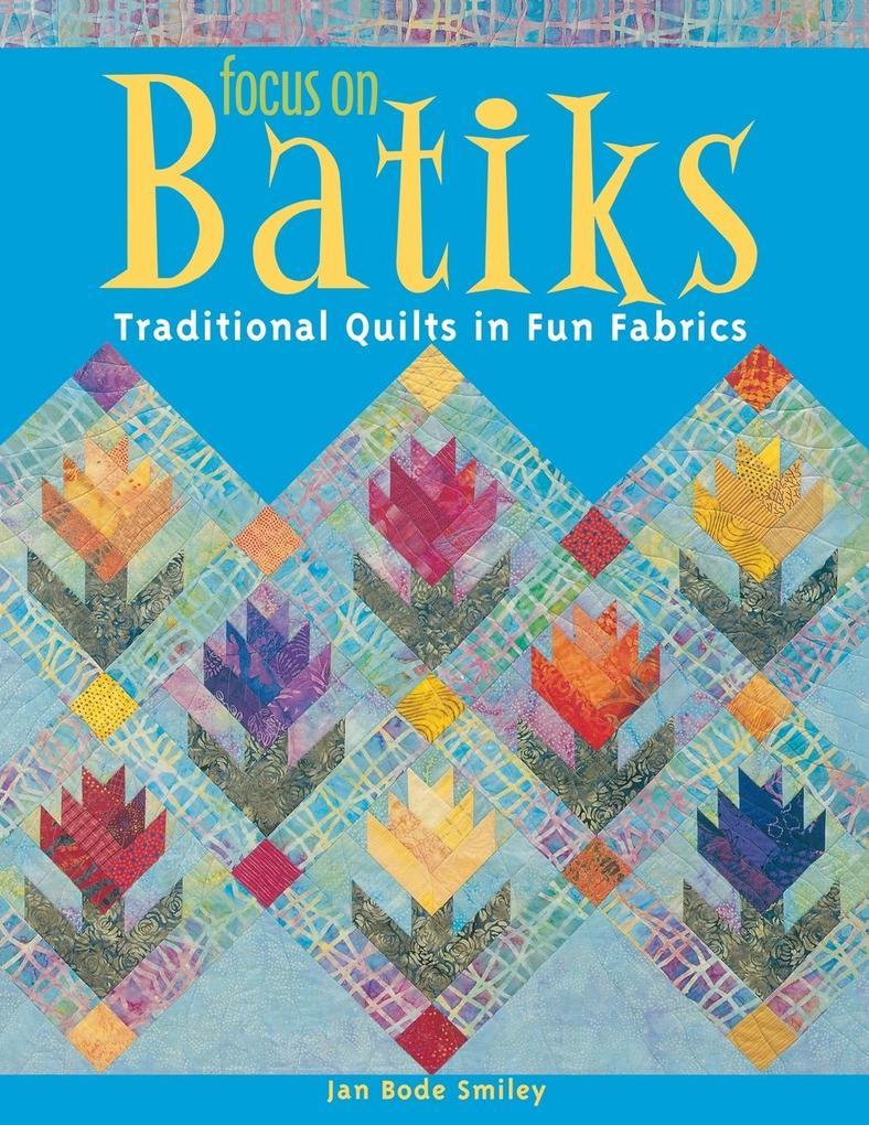 Focus on Batiks - Print on Demand Edition als Taschenbuch