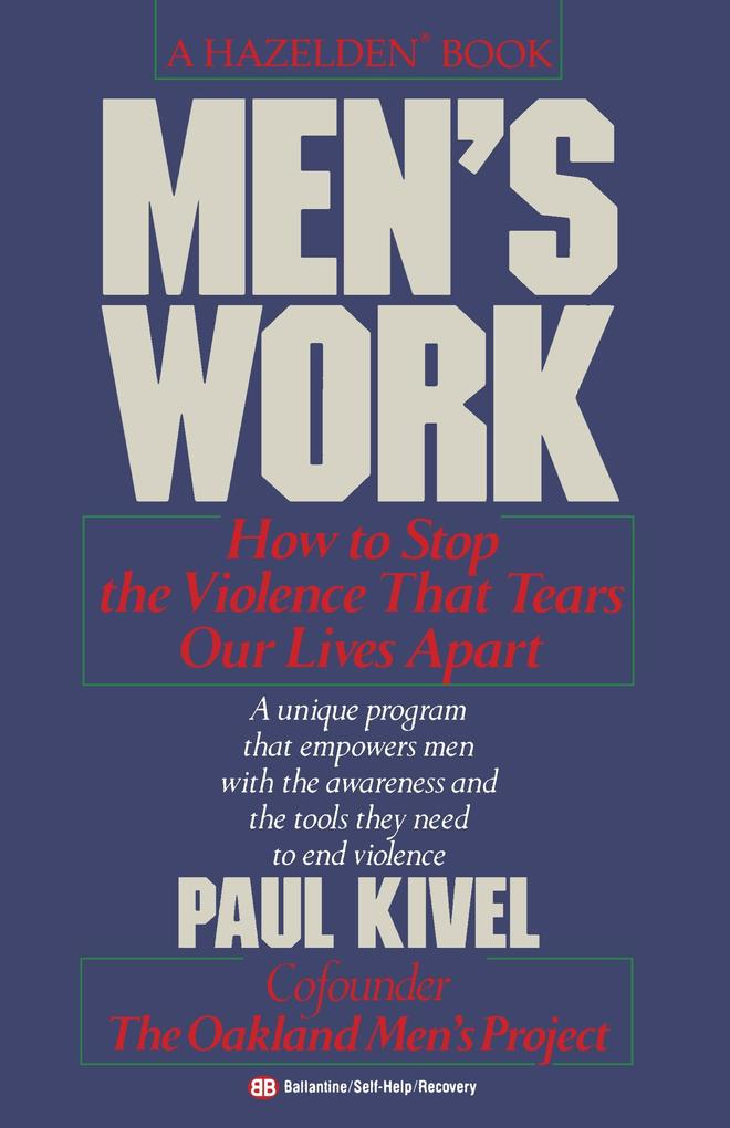 Men's Work: How to Stop the Violence That Tears Our Lives Apart als Taschenbuch